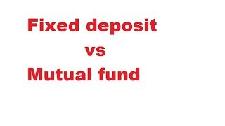 fixed deposit vs mutual fund