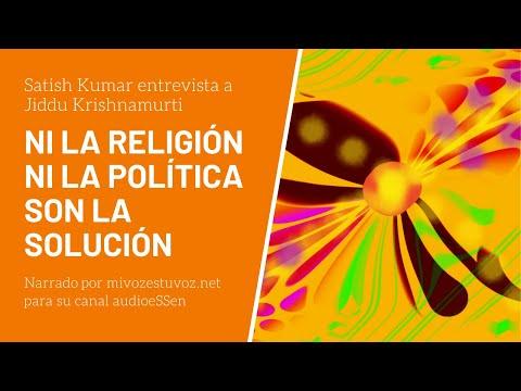 NI LA RELIGIÓN NI LA POLÍTICA SON LA SOLUCIÓN  | Satish Kumar entrevista a Jiddu Krishnamurti