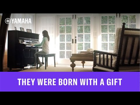 They Were Born With A Gift  Yamaha Music USA