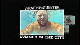 Summer In The City -Rap- Broady