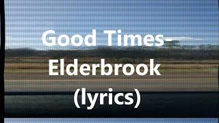 Elderbrook - Good Times (Lyric/ Lyric Video)