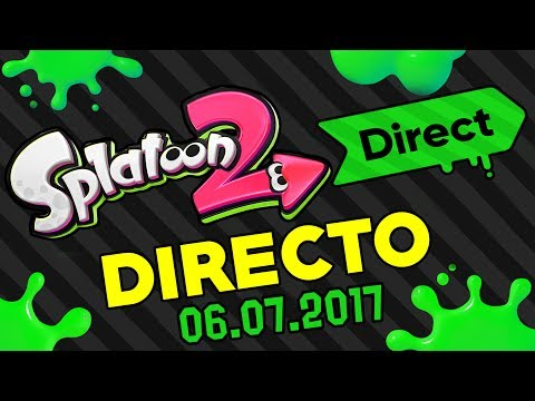 DIRECTO REACCIÓN SPLATOON 2 DIRECT EN ESPAÑOL | 6-7-17 | NINTENDO SWITCH