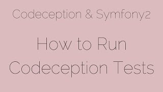 How to Run Codeception Tests [5/24] Codeception & Symfony2