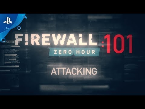 Firewall Zero Hour – Attacking 101 | PSVR
