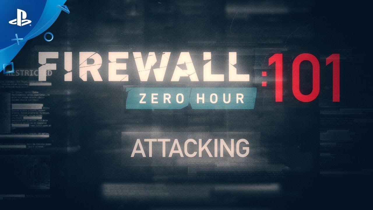 Firewall Zero Hour – Attacking 101 | PS VR