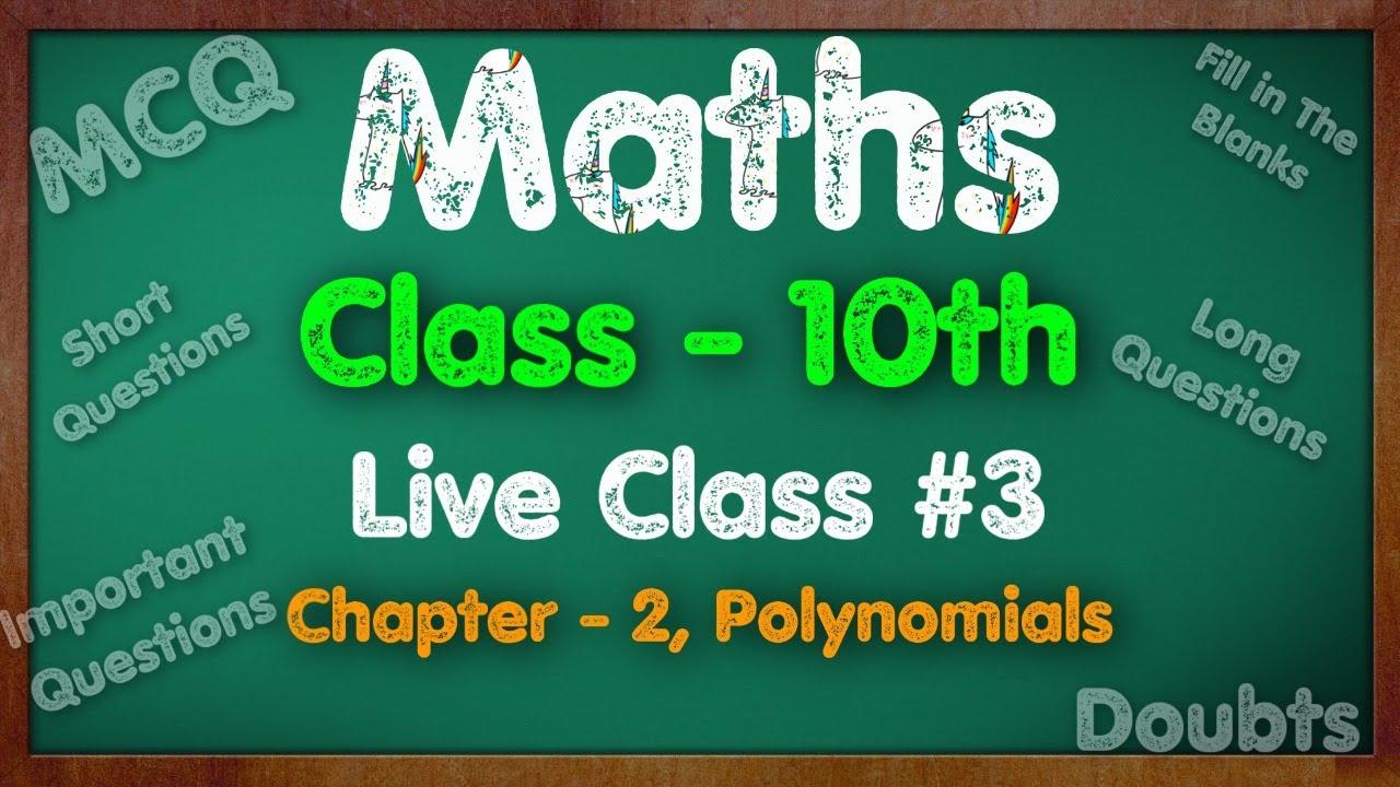 Maths, Class 10th,  Live Class 3, Chapter-2, Polynomials