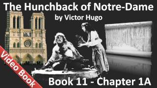 Book 11 - Chapter 1A - The Hunchback of Notre Dame by Victor Hugo - The Little Shoe(, 2011-07-27T09:16:44.000Z)