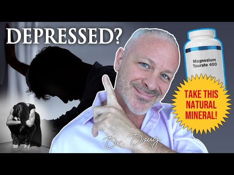 Help *DEPRESSION* With Magnesium Taurate!   |   Dr. Doug Willen