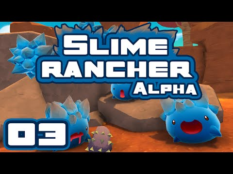 Sir. Are You Feeling Fat And Sassy? - Let's Play Slime Rancher [Alpha] - Part 3