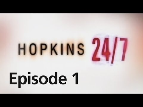 Hopkins 24/7 - Episode 1