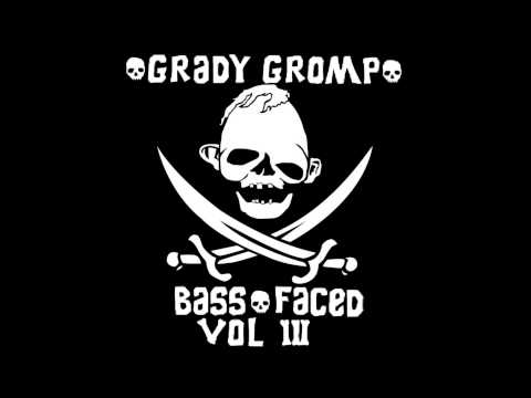 Grady Gromp   BASS Faced Vol 3