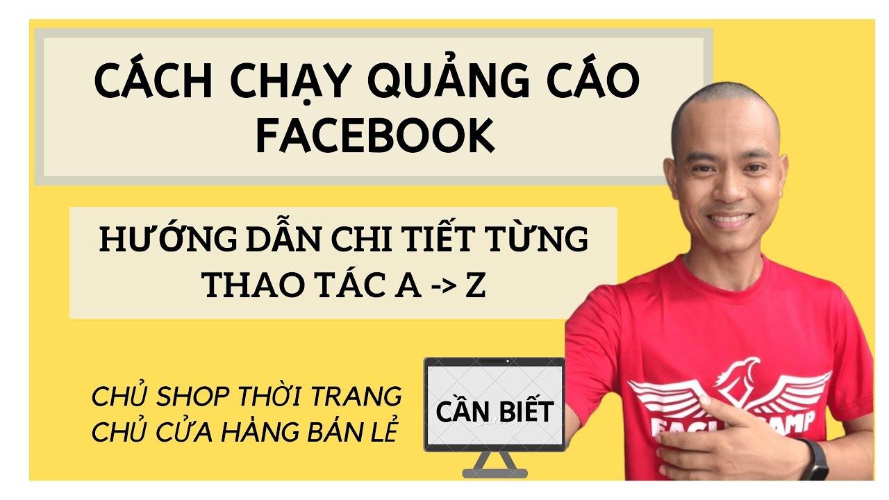 Cách chạy quảng cáo Facebook, cách tạo chiến dịch quảng cáo Facebook đầu tiên   Trần Xuân Sơn