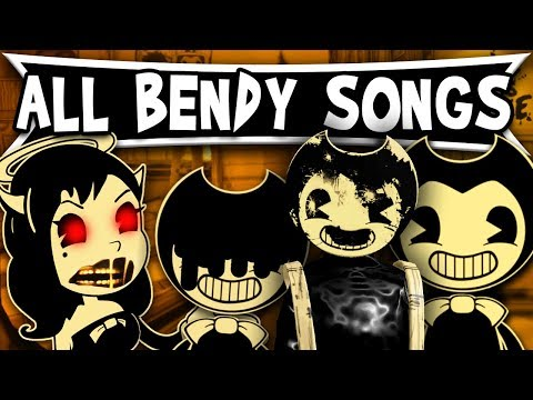 All Bendy Songs TryHardNinja