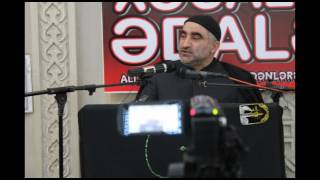 Haci Rauf valideyne yaxsiliq basqa dine mensub xanimi islama getirdi 2017