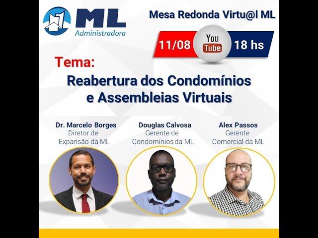 MESA REDONDA VIRTUAL ML Reabertura dos Condomínios e Assembleias Virtuais