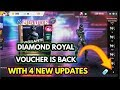 Garena Free Fire 4 new updates || Diamond royal voucher is back || MG MORE