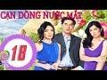 Cạn Dòng Nước Mắt - Tập 18 - Phim Bộ Thuyết Minh -  Phim Philippines