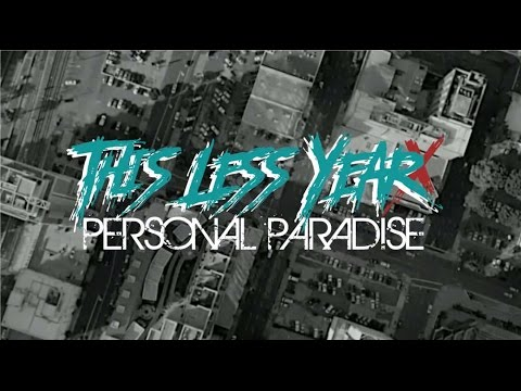 This Less Year - Personal Paradise (Official Lyric Video)