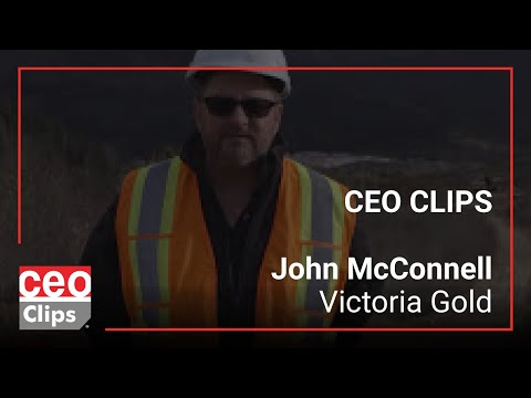 CEO Clips: John McConnell   Victoria Gold   Yukon's Gold Mine With Reserve Of 2.7 Mil Ounces Of Gold