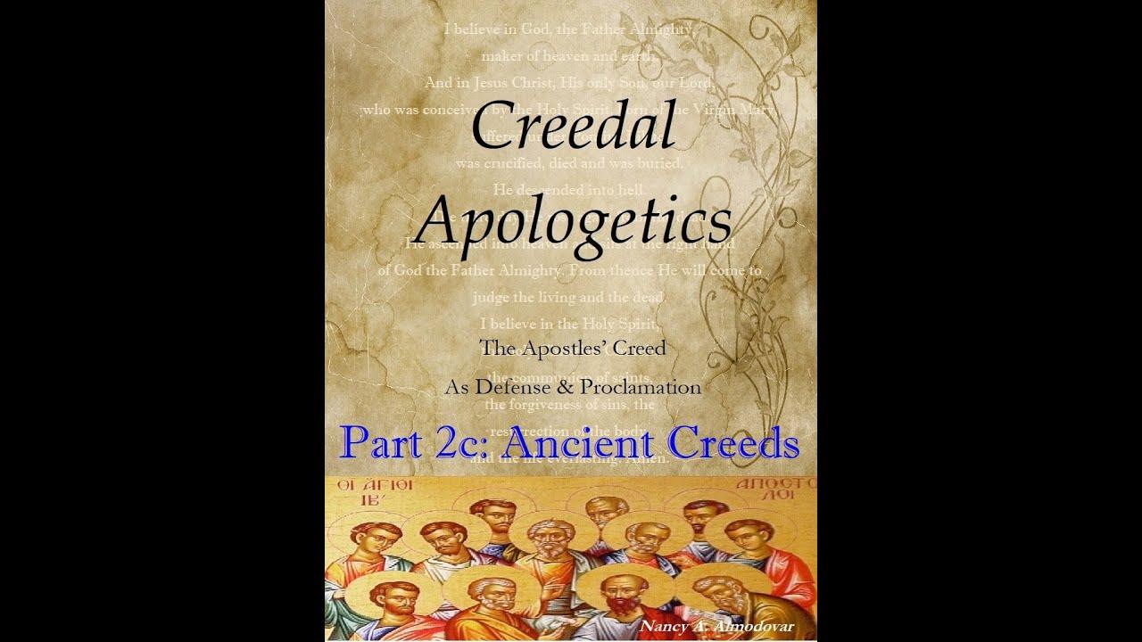 Creedal Apologetics 2 Part 3