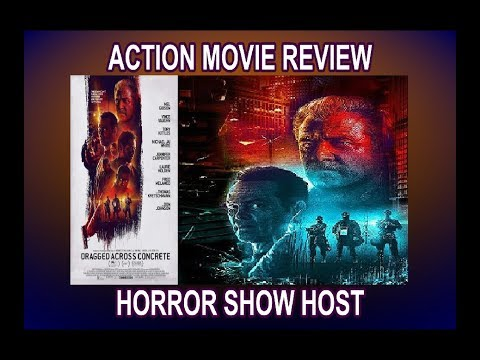 Dragged Across Concrete: Action Movie Review (Some Spoilers) - Horror Show Host
