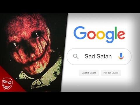 Sad Satan! - Google NIEMALS Diese Worte!