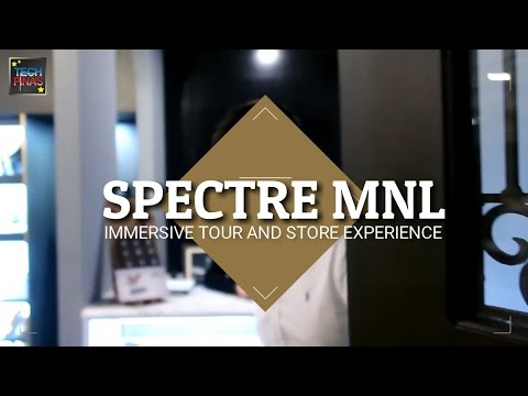 Spectre Manila Extensive Tour and Store Experience