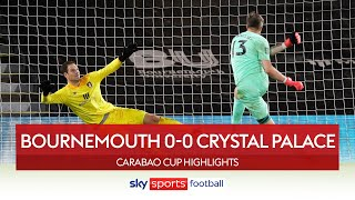 Cherries edge Eagles in EPIC pen shootout | Bournemouth 0-0 Crystal Palace | Carabao Cup Highlights