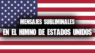 Mensaje subliminal en el himno de Estados Unidos (by Angel D. Revilla)