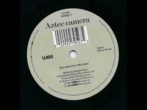 Aztec Camera - Somewhere In My Heart