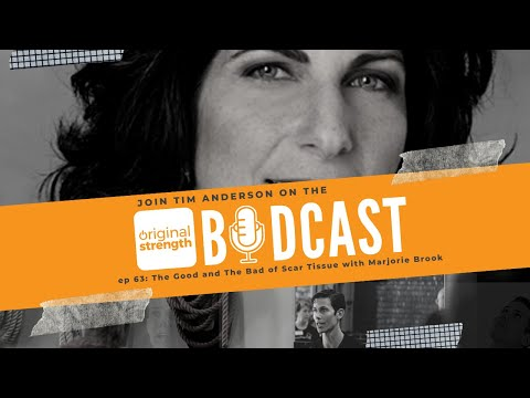 BodCast Episode 63: The Good and The Bad of Scar Tissue with Marjorie Brook