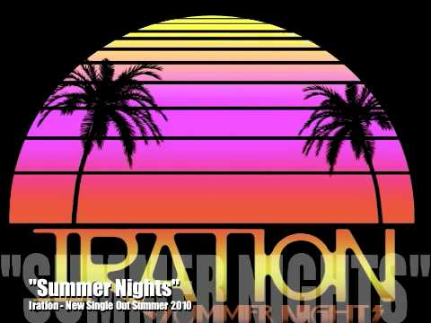 Summer Nights  Iration NEW track for Summer 2010