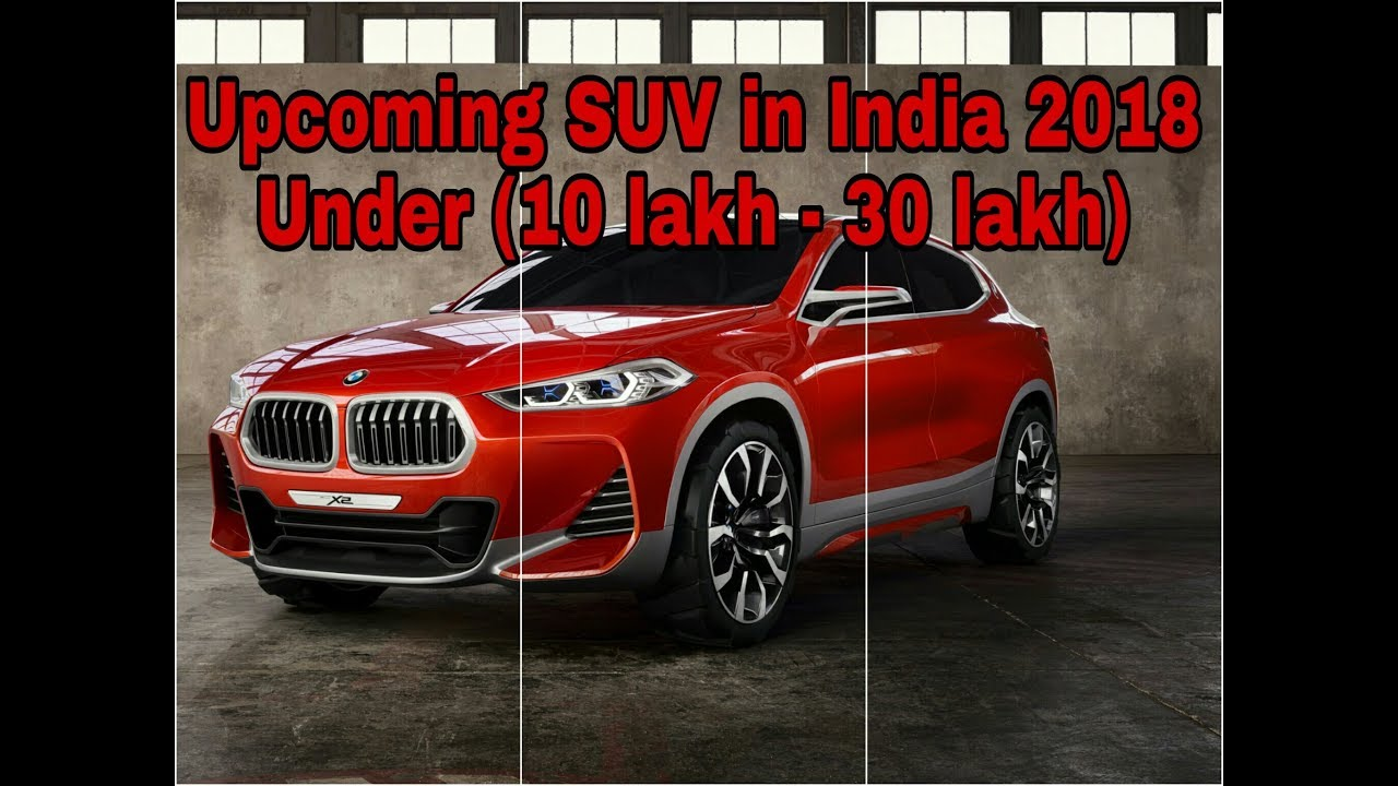 Upcoming Suv In India 2018 Under 10 30 Lakh Youtube