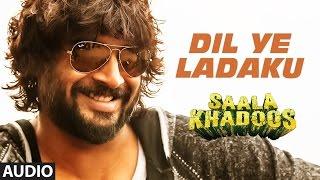 DIL YE LADAKU Full Song (AUDIO) | SAALA KHADOOS | R. Madhavan, Ritika Singh | T-Series