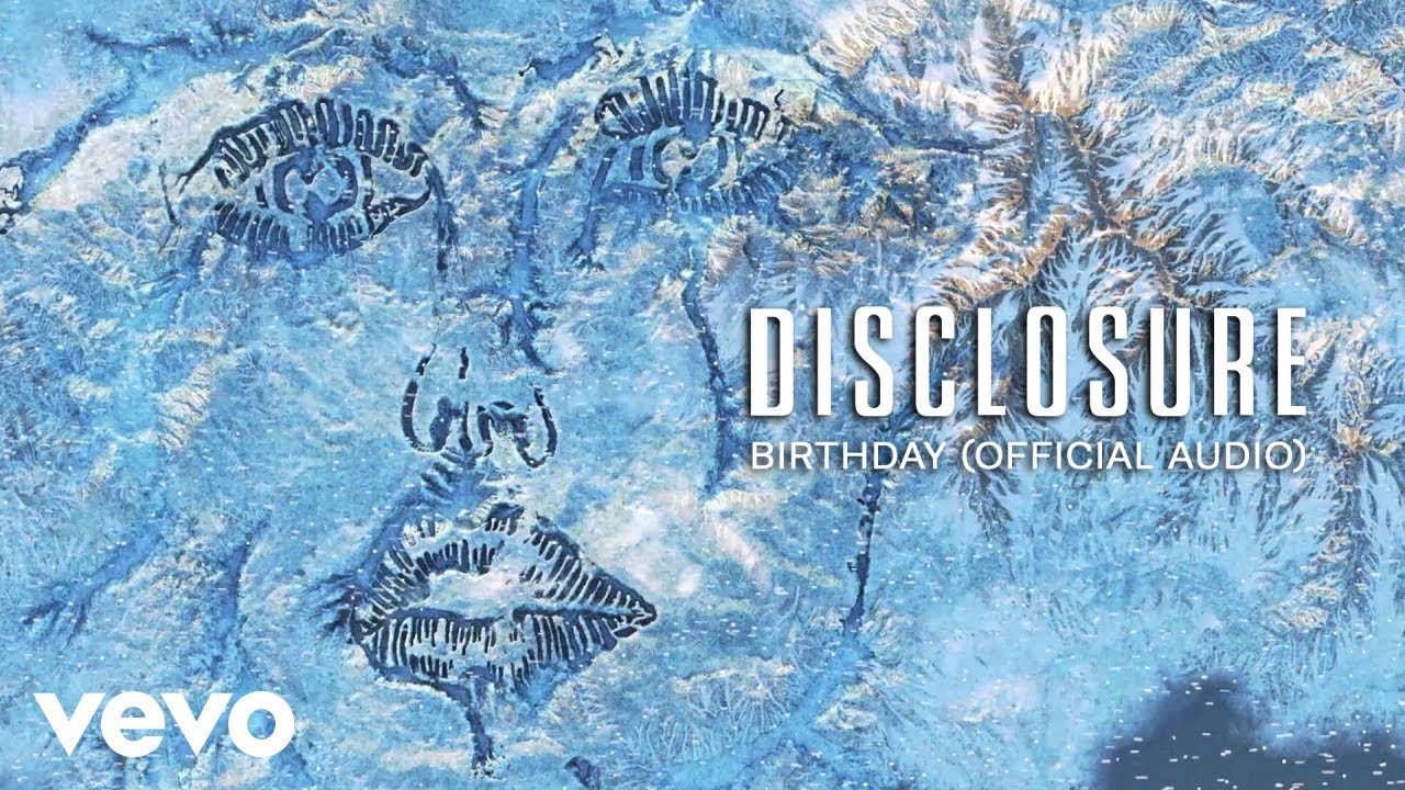 Disclosure, Kehlani, Syd - Birthday (Audio)