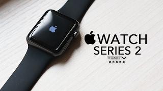《值不值得买》第128期:爱运动,爱WATCH——Apple Watch Series 2
