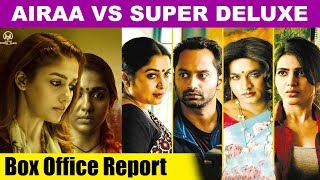 Airaa vs Super Deluxe Movie Box Office Collection Report