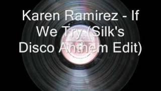 Karen Ramirez - If We Try (Silk