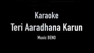 Teri Aaradhana Karun - IT - Karaoke