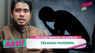 Aktif (2021) | Motivasi Bersama Dr Kamilin (Ep 31) – Tekanan Pandemik