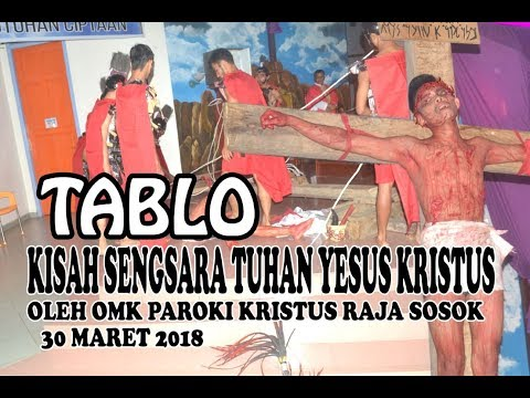 TABLO KISAH SENGSARA YESUS OLEH OMK SOSOK TAHUN 2018