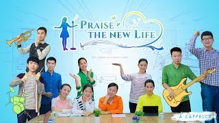 "Best Christian Music Video ""Praise the New Life"" (A Cappella)"