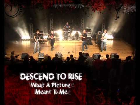 Descend to Rise - What A Picture Meant To Me