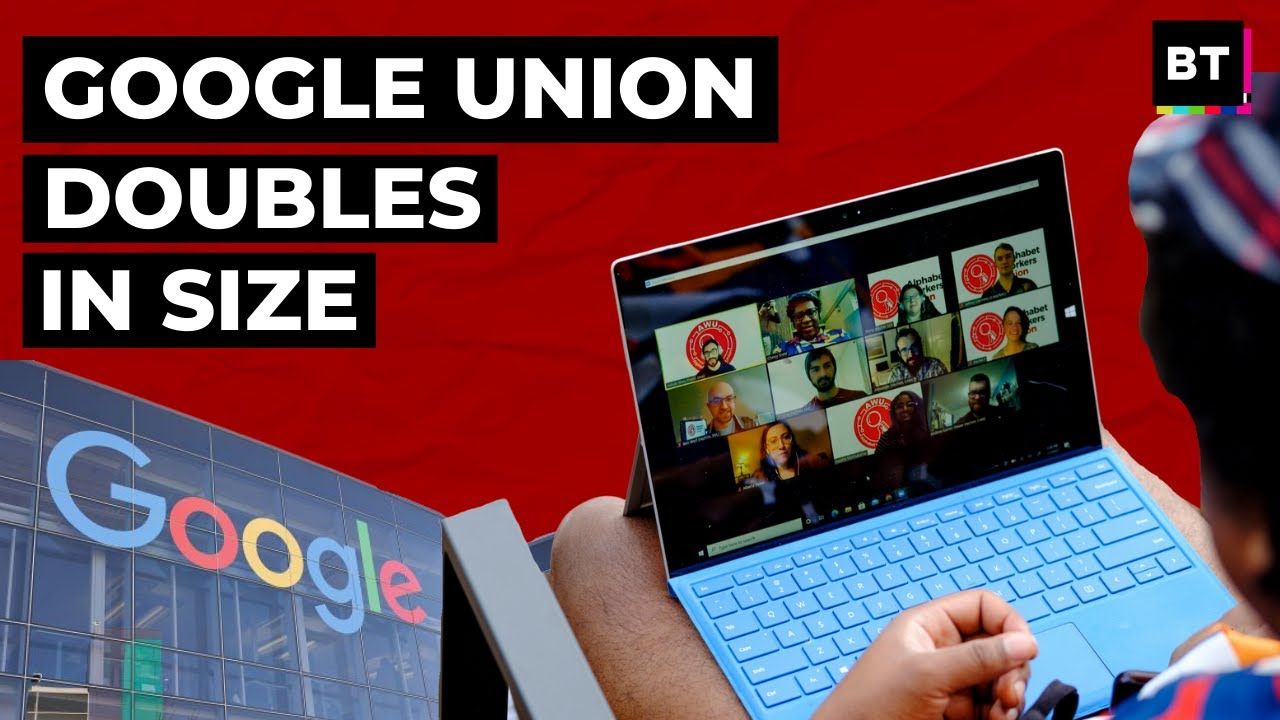Google Union DOUBLES in Size