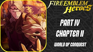 Fire Emblem Hereos - Part 4 - Chapter 2: World of Conquest