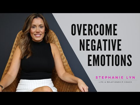 Overcome NEGATIVE Emotions | Anger, Hate, Fear, Anxiety | Stephanie Lyn Coaching