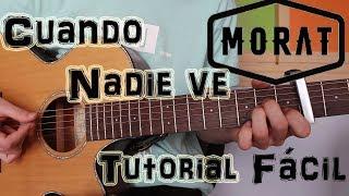 """Cómo tocar """"Cuando Nadie Ve"""" de Morat en Guitarra. TUTORIAL FÁCIL"""