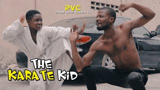KARATE KID (PRAIZE VICTOR COMEDY TV)