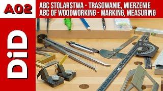 A02. ABC stolarstwa - trasowanie, mierzenie / ABC of woodworking - marking, measuring