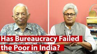Has Bureaucracy Failed  the Poor in India?